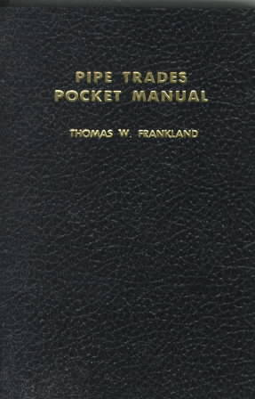 Pipe Trades Pocket Manual By Frankland, Thomas W.