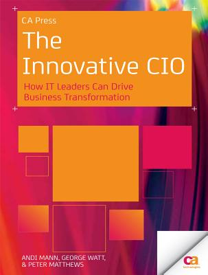 The Innovative Cio By Mann, Andi/ Watt, George/ Matthews, Peter